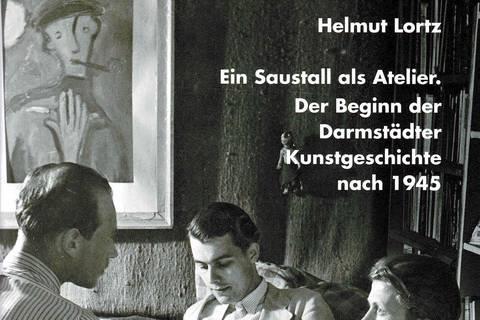 Helmut Lortz. Ein Saustall als Atelier