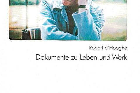 Robert d'Hooghe. Dokumente zu Leben und Werk