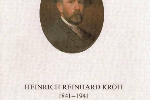 Heinrich Reinhard Kröh 1841-1941